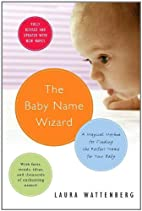 The Baby Name Wizard: A Magical Method for…