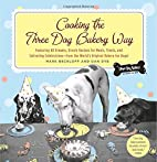 Cooking the Three Dog Bakery Way by Mark…
