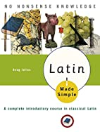 Latin Made Simple: A complete introductory…