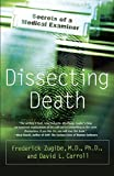 Carroll, David L.: Dissecting Death: Secrets of a Medical Examiner