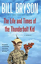 The Life and Times of the Thunderbolt Kid: A…