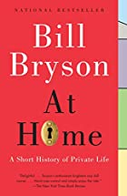 At Home: A Short History of Private Life by…