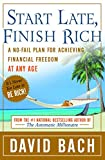 David Bach: Start Late, Finish Rich: A No-Fail Plan for Achieving Financial Freedom at Any Age