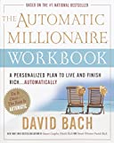 Bach, David: The Automatic Millionaire Workbook: A Personalized Plan to Live and Finish Rich. . . Automatically