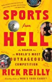 Reilly, Rick: Sports from Hell: My Search for the World's Most Outrageous Competition