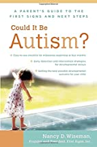 Could It Be Autism?: A Parent's Guide to the…