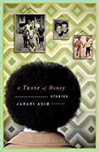 A Taste of Honey: Stories by Jabari Asim