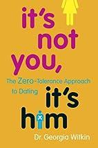 It's Not You, It's Him: The Zero-Tolerance…