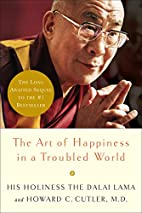 The Art of Happiness in a Troubled World by…