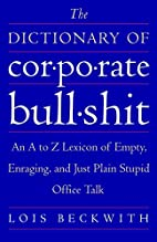 The Dictionary of Corporate Bullshit: An A…