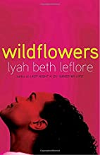 Wildflowers: A Novel by Lyah Beth LeFlore
