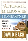 David Bach: The Automatic Millionaire Homeowner: A Powerful Plan to Finish Rich in Real Estate