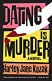 Kozak, Harley Jane: Dating Is Murder