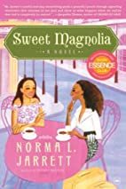 Sweet Magnolia: A Novel by Norma L. Jarrett