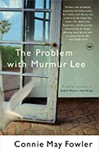 The Problem with Murmur Lee by Connie May…