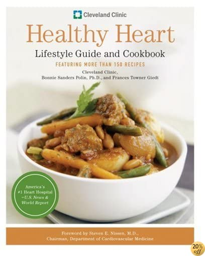 TCleveland Clinic Healthy Heart Lifestyle Guide and Cookbook: Featuring more than 150 tempting recipes