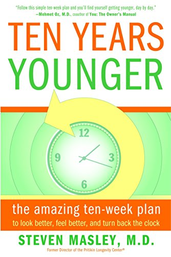 ten-years-younger-the-amazing-ten-week-plan-to-look-better-feel-better-and-turn-back-the-clock