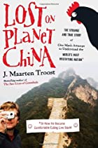 Lost on Planet China: One Man's Attempt…