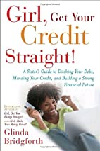 Girl, Get Your Credit Straight!: A Sister's…
