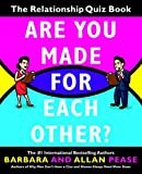 Pease, Barbara: Are You Made for Each Other?: The Relationship Quiz Book