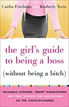 The Girl's Guide to Being a Boss (Without…