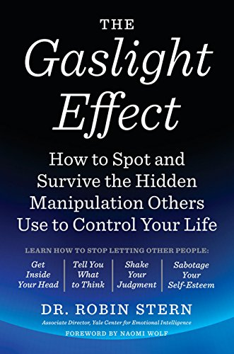 the-gaslight-effect-how-to-spot-and-survive-the-hidden-manipulation-others-use-to-control-your-life