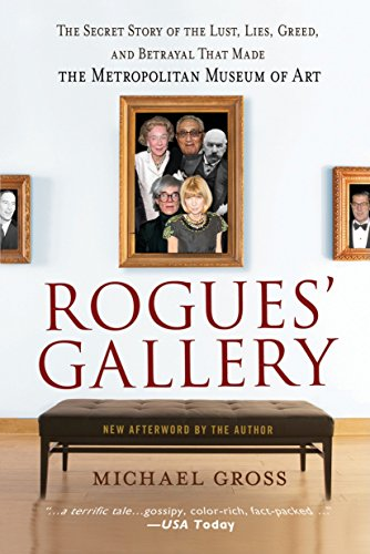 rogues-gallery-the-secret-story-of-the-lust-lies-greed-and-betrayals-that-made-the-metropolitan-museum-of-art