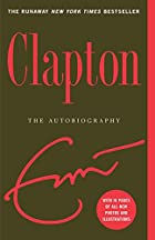 Clapton: The Autobiography by Eric Clapton