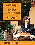 Clotilde's Edible Adventures in Paris by…