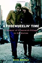 A Freewheelin' Time: A Memoir of…
