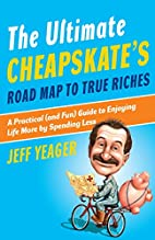 The Ultimate Cheapskate's Road Map to True…