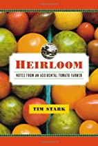 Heirloom: Notes from an Accidental Tomato…