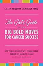 The Girl's Guide to the Big Bold Moves…