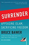 Bawer, Bruce: Surrender: Appeasing Islam, Sacrificing Freedom