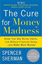 The Cure for Money Madness: Break Your Bad…