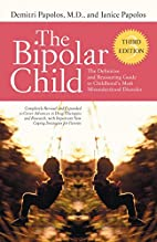 The Bipolar Child: The Definitive and…