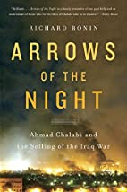 Arrows of the Night: Ahmad Chalabi and the…