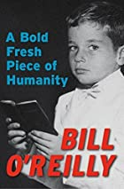 A Bold Fresh Piece of Humanity by Bill&hellip;