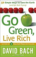 Go Green, Live Rich: 50 Simple Ways to Save…