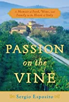 Passion on the Vine: A Memoir of Food, Wine,…