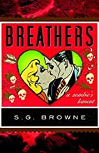 Breathers: A Zombie's Lament by S. G. Browne