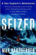 Seized: A Sea Captain's Adventures…
