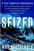 Seized: A Sea Captain's Adventures…