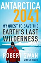 Antarctica 2041: My Quest to Save the…