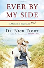 Ever By My Side: A Memoir in Eight [Acts]…