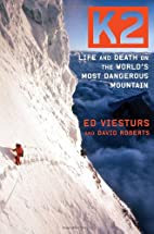 K2: Life and Death on the World's Most…