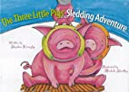 The Three Little Pigs' Sledding Adventure by…