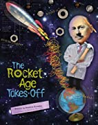 The Rocket Age Takes Off by Stephen Krensky