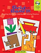 Grid and Bear It, Grades 1 to 3: Graphing…