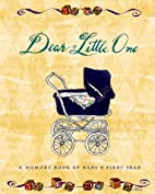 Dear Little One: A Memory Book of…